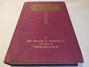 The God Nobody Knows: Robinson, Dr. Frank B.