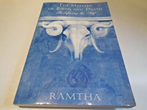 Ramtha, the Mystery of Birth and Death: Redefining the Self: Ramtha