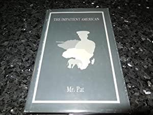 The Impatient American: Mr. Pat
