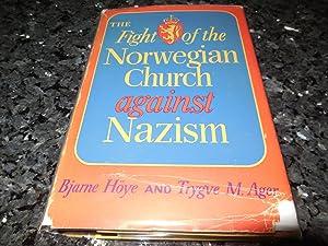 The Fight of the Norwegian Church Against Nazism: Hoye, Bjarne. Ager, Trygve M.