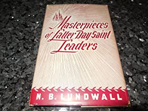 Masterpieces of Latter Day Saint Leaders: Lundwall, N. B.