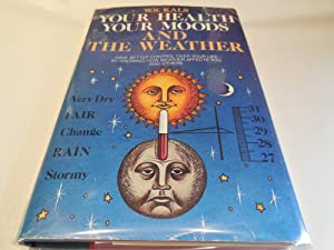 Your Health, Your Moods, and the Weather: Kals, W. S
