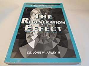 The Regeneration Effect: A Professional Treatise on Self Healing