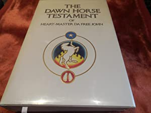 The Dawn Horse Testament of Heart-Master Da Free John