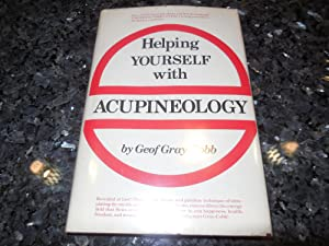 Helping Yourself with Acupineology: Gray-Cobb, Geof