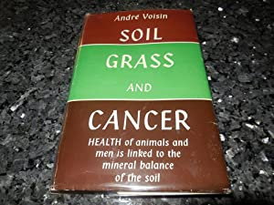 Soil, Grass and Cancer - Health of Animals and Men is Linked to the Mineral Balance of the Soil