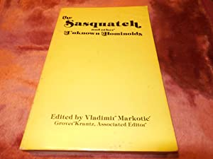 The Sasquatch and Other Unknown Hominoids (The Research on Unknown Hominoids): Markotic, Vladimir. ...