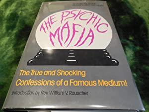 The Psychic Mafia as told to Aleen Spraggett - The True and Shocking Confessions of a Famous Medium...