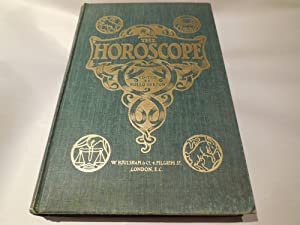 The Horoscope - A Quarterly Review of Astrology and Occult Science, Volume 1: Oct. 1902-July 1903: ...