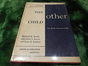 The Other Child - The Brain-Injured Child: Lewis, Richard S.
