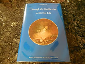 Through the Grebbe-line to Eternal Life