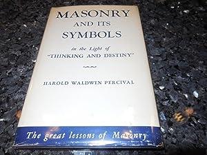 Masonry and Its Symbols in the Light: Percival, Harold W.