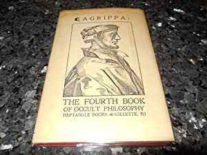 Of Occult Philosophy Book Four: Magical Ceremonies: Heinrich Cornelius Agrippa