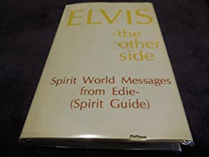 Elvis - The Other Side (Spirit Writings From Edie)