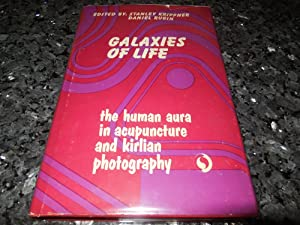 Galaxies Of Life - The Human Aura in Acupuncture and Kirlian Photography