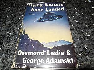 Flying Saucers Have Landed: Adamski, George. Leslie,