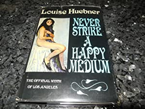 Never Strike a Happy Medium (The Official Witch of Los Angeles)