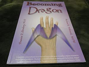 Becoming Dragon: Restoring Passion, Excellence, and Purpose in Your Therapeutic Work
