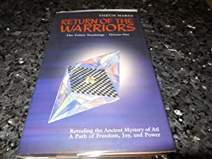 Return of the Warriors: Volume One of The Toltec Teachings