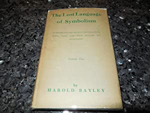 The Lost Language of Symbolism - An Enquiry into the Origin of Certain Letters, Words, Names, Fai...
