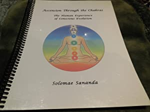 Ascension Through the Chakras: The Human Experience of Conscious Evolution