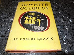 The White Goddess - A Historical Grammar of Poetic Myth