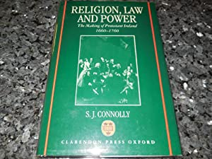 Religion, Law, and Power: The Making of Protestant Ireland 1660-1760