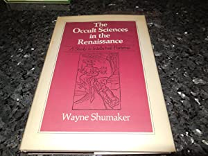 Occult Sciences in the Renaissance: A Study in Intellectual Patterns