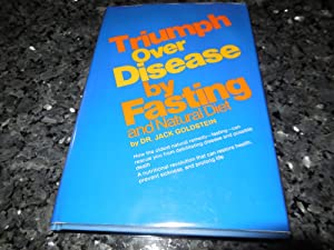 Triumph Over Disease--by Fasting and Natural Diet