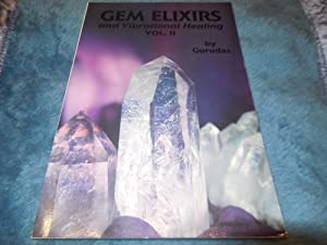Gem Elixirs and Vibrational Healing Volume II (Gem Elixirs & Vibrational Healing)