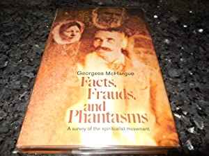 Facts, Frauds, and Phantasms - A Survey of the Spiritualist Movement