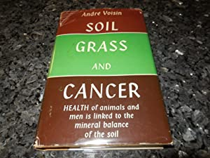 Soil, Grass and Cancer - Health of Animals and Men is Linked to Mineral Balance of the Soil