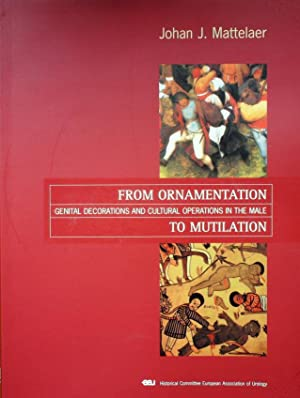 FROM ORNAMENTATION TO MUTILATION. GENITAL DECORATIONS AND: Mattelaer, Johan J.