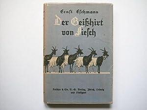 Der Geisshirt von Fiesch. Siebentes bis neuntes Tausend.: Eschmann, Ernst