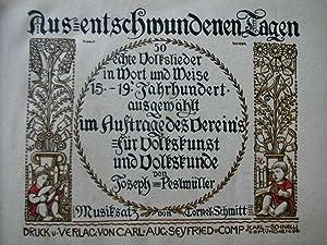 Aus entschwundenen Tagen. 50 echte Volkslieder in Wort und Weise 15.-19 Jahrhundert. Ausgewä...