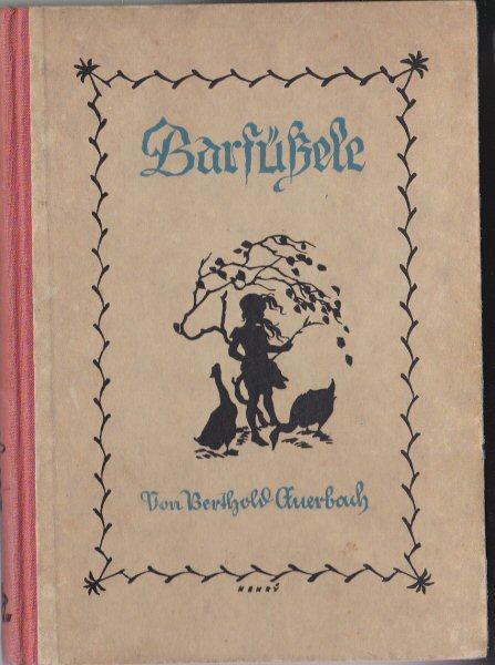 Barfüßele, Eine Schwarzwälder-Dorfgeschichte: Auerbach, Berthold