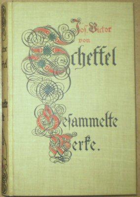 J V von Scheffels Gesammelte Werke Band: Scheffel, Josef Victor