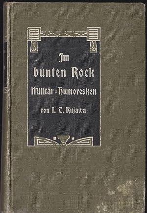 Im bunten Rock, Militär-Humoresken: Kujawa, I T