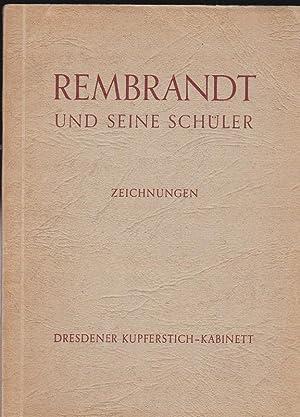 Rembrandt und seine Schüler, Zeichnungen aus dem: Staatliche Kunstsammlungen Dresden