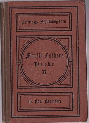 Martin Luthers Werke Auswahl. 2. Bändchen. Für: Kromayer, Karl (Hrsg)