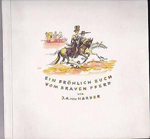 Ein fröhlich Buch vom braven Pferd. Bunte: Harder, J.A.
