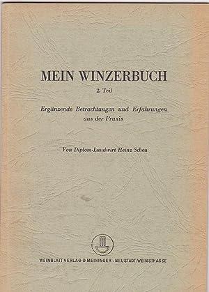Mein Winzerbuch 2. Teil. Ergänzende Betrachtungen und: Scheu, Heinz