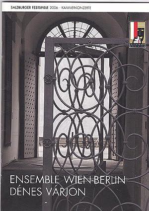 Programmheft zum Kammerkonzert: Ensemble Wien-Berlin Dénes Várjon: Salzburger Festspiele (Hrsg.)