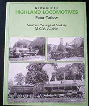 A History of Highland Locomotives: Tatlow, P.