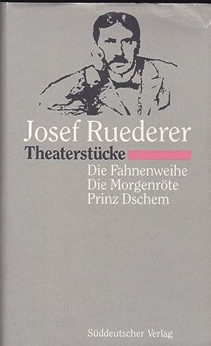 Theaterstücke: Die Fahnenweihe, Die Morgenröte, Prinz Dschem: Ruederer, Josef