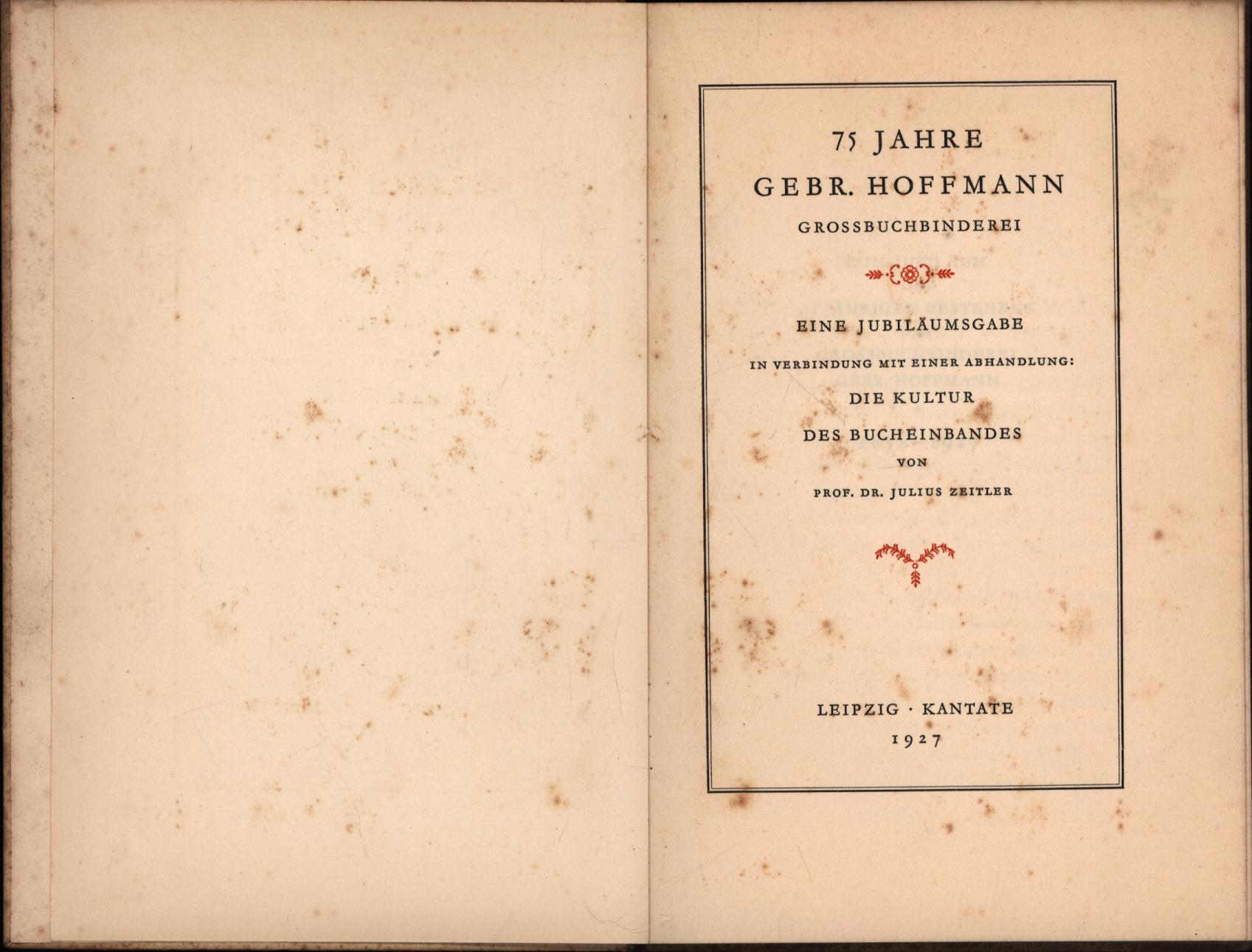 75 Jahre Gebr. Hoffmann, Grossbuchbinderei. ,Eine Jubiläumsgabe: Zeitler, Julius