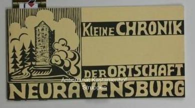 Kleine Chronik der Ortschaft Neuravensburg: Hrsg.