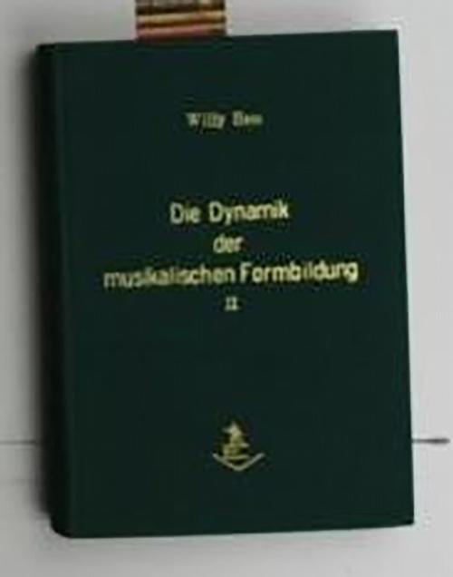 Die Dynamik der musikalischen Formbildung,II. Band: Werkbetrachtungen,: Hess, Willy