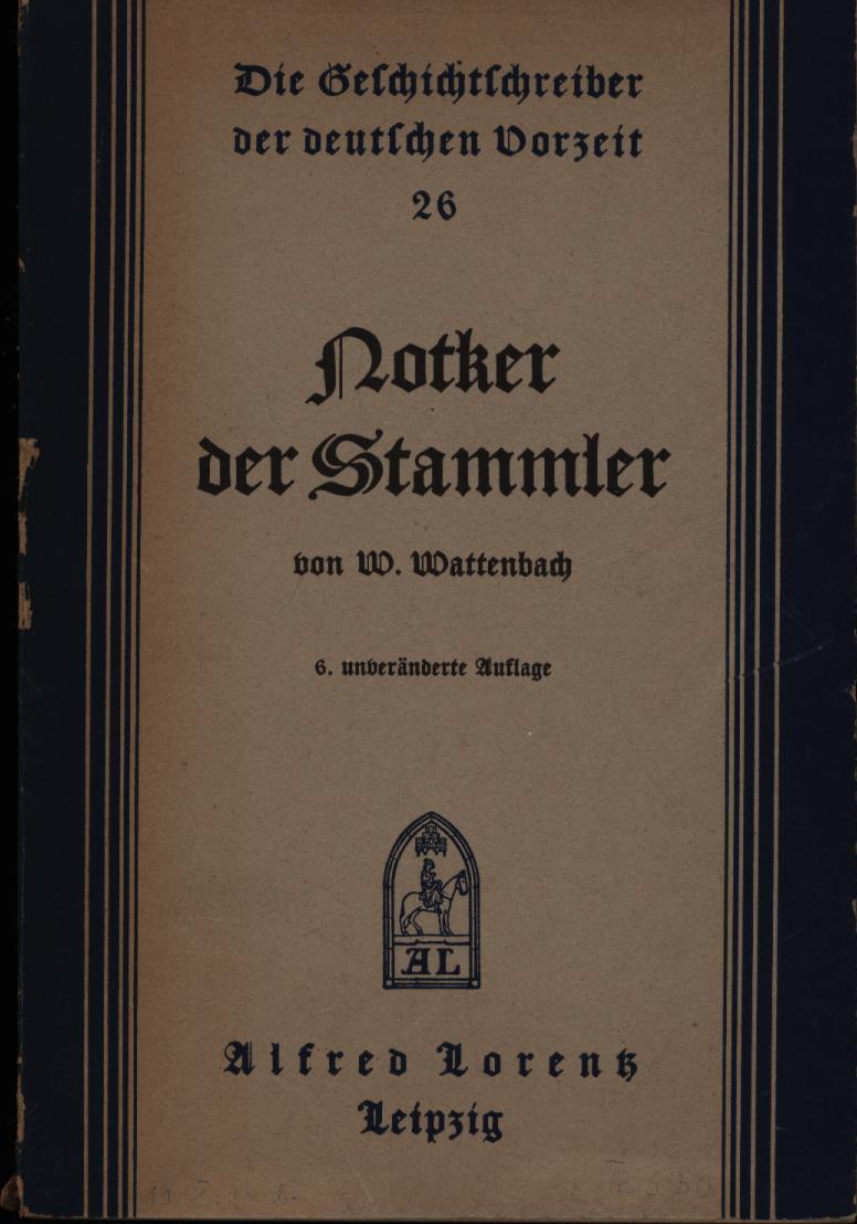 Notker der Stammler, Mönch von Sankt Gallen: Wattenbach, W.