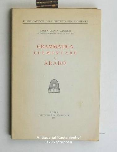 Grammatica elementare di arabo.,Pubblicazioni dell'Istituto per l'Oriente. Italienisch.: ...